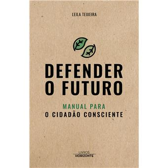 Defender o Futuro - Manual para o Cidadão Consciente