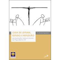 Guia de Leitura, Estudo e Reflexão da Exortação Verbum Domini do Papa Bento XVI
