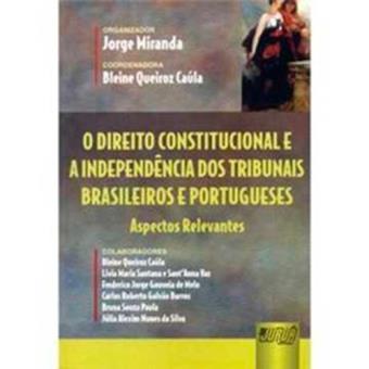 O Direito Constitucional e a Independência dos Tribunais Brasileiros e Portugueses
