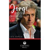 Jorge, Amado e Desamado - Estórias do Treinador do Flamengo