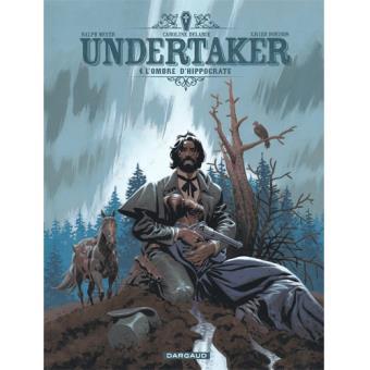 Undertaker - Livre 4: L'Ombre d'Hippocrate
