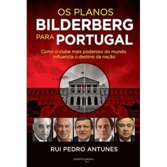 Os Planos Bilberberg Para Portugal