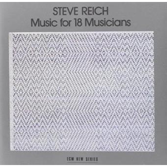 Reich | Music For 18 Musicians