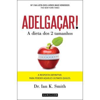 26fdde7632f7 Adelgaçar! - A Dieta dos 2 Tamanhos - Ian K. Smith - Compra Livros ...