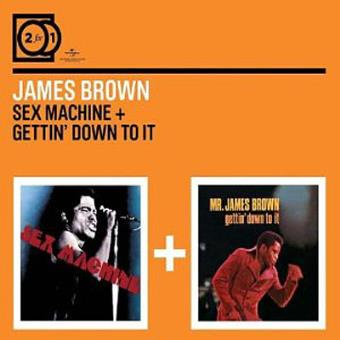 2 for 1: Sex Machine /Gettin' Down To It (2CD)