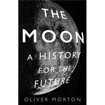 The Moon - A History for the Future