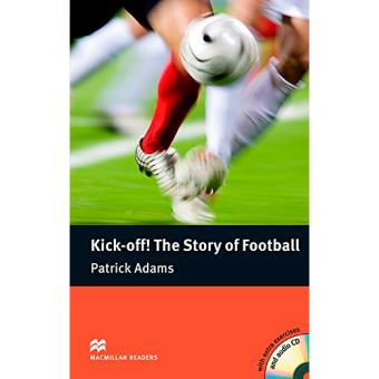 Macmillan Readers: Elementary - Kick-Off! The Story of Football