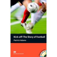 Macmillan Readers: Elementary - Kick-Off! The Story of Football