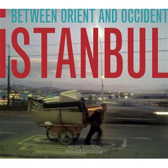 Istanbul: Between Orient and Occident - CD
