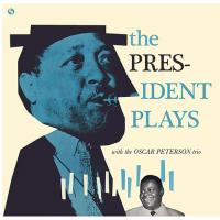 The President Plays With the Oscar Peterson Trio (Remastered +2 Bonustracks) (180g)