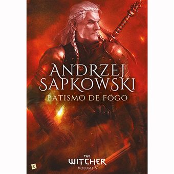 Saga The Witcher - Livro 5: Batismo de Fogo