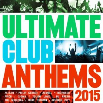 Ultimate Club Anthems 2015 (2CD)