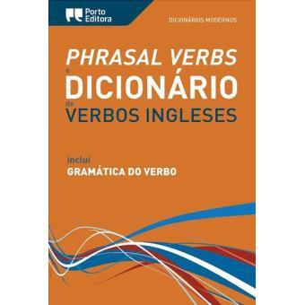 Phrasal Verbs e Dicionário Moderno de Verbos Ingleses