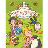 O Colégio dos Animais Mágicos - Livro 2: Tudo Esburacado!