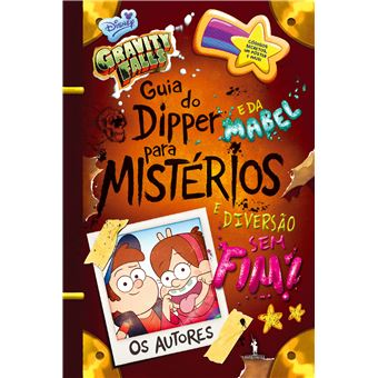 Gravity Falls - Guia do Dipper e da Mabel para Mistérios e Diversão Sem Fim!