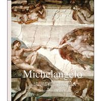 Michelangelo: A Portrait of the Greatest Artist of the Itali an Renaissance