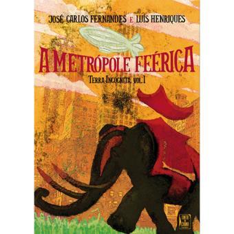 Terra Incógnita - Livro 1: A Metrópole Feérica