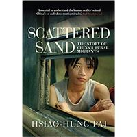 Scattered Sand - The Story of China's Rural Migrants