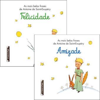 O Principezinho: As Mais Belas Frases de Antoine de Saint-Exupéry - Amizade e Felicidade