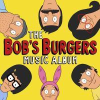 The Bob's Burgers Music Album (Limited Edition) (3LP+7'')