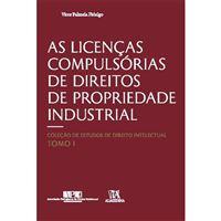 As Licenças Compulsórias de Direitos de Propriedade Industrial