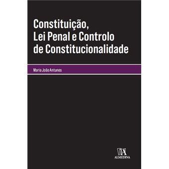 Constituição, Lei Penal e Controlo de Constitucionalidade