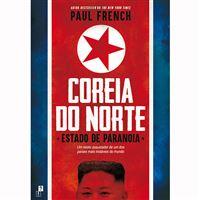 Coreia do Norte: Estado de Paranoia