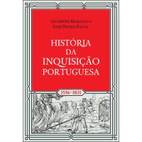 História da Inquisição Portuguesa 1536-1821