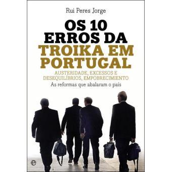 Os 10 Erros da Troika em Portugal