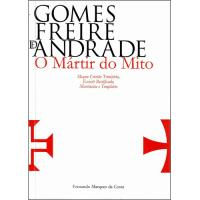 Gomes Freire de Andrade: O Mártir do Mito