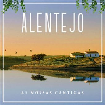 Alentejo: As Nossas Cantigas - CD
