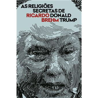 As religiões secretas de Donald Trump