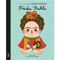 Meninas Pequenas, Grandes Sonhos: Frida Kahlo