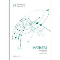 Cadernos de Matemática - Livro 6: Matrizes