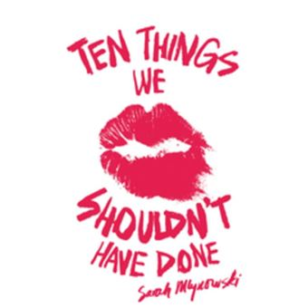 Ten Things We Shouldn't Have Done