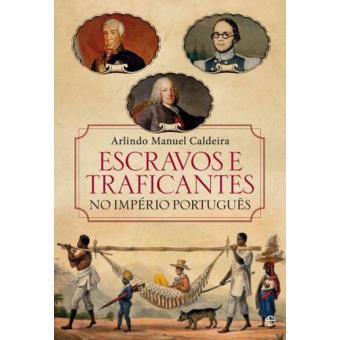 Escravos e Traficantes no Império Português