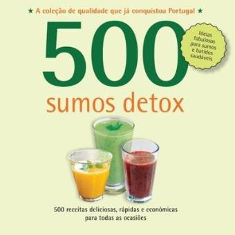 500 Receitas: Sumos Detox