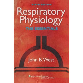 Respiratory Physiology: The Essentials (9th Edition)