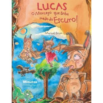 Lucas - O Morcego que Tinha Medo do Escuro