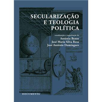 Secularização e Teologia Política