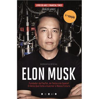 Elon Musk: O Génio Que Está a Inventar o Nosso Futuro