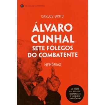 Álvaro Cunhal - Sete Fôlegos do Combatente