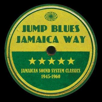 Jump Blues Jamaica Way - Jamaican Sound System Classics 1945-1960 (3CD)