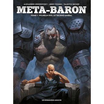 Méta-Baron - Livre 1: Wilhelm-100, le Techno-Amiral