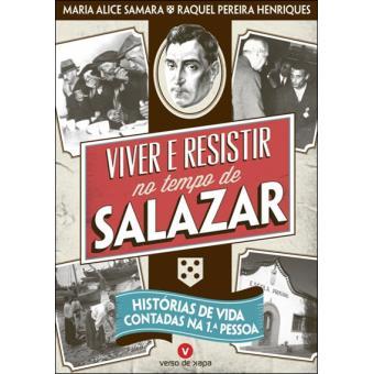 Viver e Resistir no Tempo de Salazar