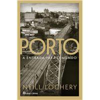 Porto: A Entrada para o Mundo