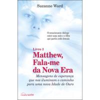 Matthew, Fala-me da Nova Era