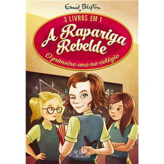 A Rapariga Rebelde: 3 em 1   O Primeiro Ano no Colégio
