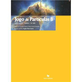 Manual do Aluno Jogo de Partículas B - Física e Química B - 10º Ano