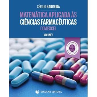 Matemática Aplicada às Ciências Farmacêuticas com Excel Vol 1